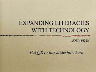 EXPANDING LITERACIES WITH TECHNOLOGY