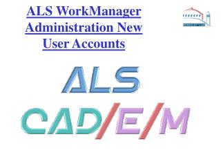 ALS WorkManager  Administration New User Accounts