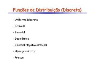 Funções de Distribuição (Discreta)
