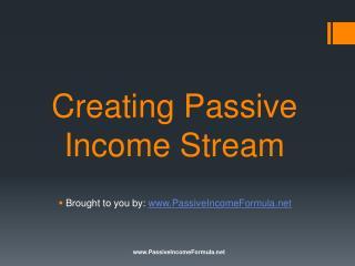 Creating Passive Income Stream