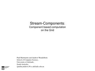 Stream-Components :  Component based computation on the Grid