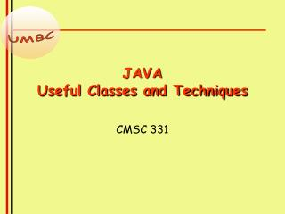 JAVA Useful Classes and Techniques