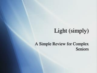 Light (simply)