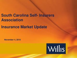 South Carolina Self- Insurers Association Insurance Market Update