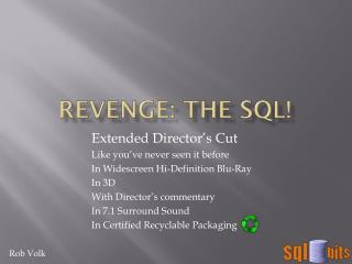 Revenge: THE SQL!