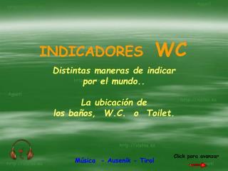 Distintas maneras de indicar por el mundo.. La ubicación de  los baños,  W.C.  o  Toilet.