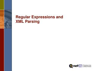 Regular Expressions and  XML Parsing