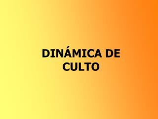 DINÁMICA DE CULTO