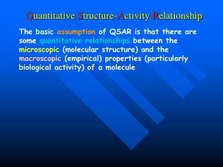 Q uantitative  S tructure- A ctivity  R elationship