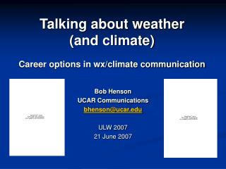 Talking about weather (and climate) Career options in wx/climate communication