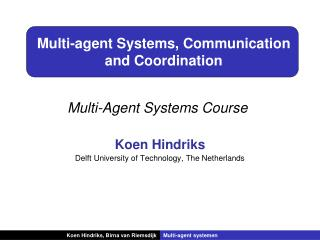 Multi-agent Systems, Communication and Coordination
