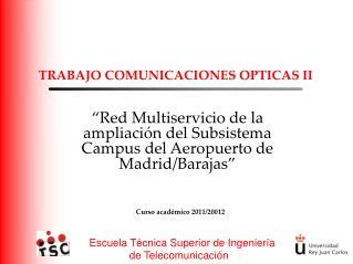 TRABAJO COMUNICACIONES OPTICAS II