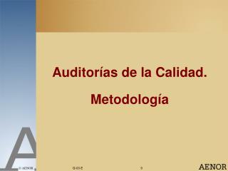 Auditorías de la Calidad. Metodología