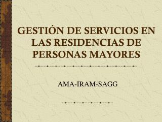 GESTIÓN DE SERVICIOS EN LAS RESIDENCIAS DE PERSONAS MAYORES