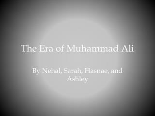 The Era of Muhammad Ali