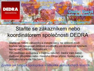 Staňte se zákazníkem nebo koordinátorem společnosti DEDRA