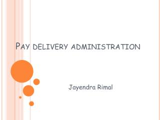 Pay delivery administration