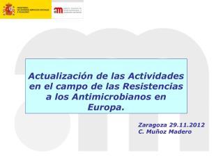 Actualización de las Actividades en el campo de las Resistencias a los Antimicrobianos en Europa .