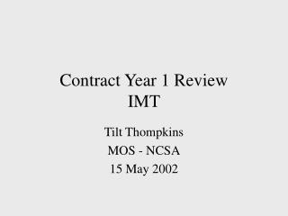 Contract Year 1 Review IMT
