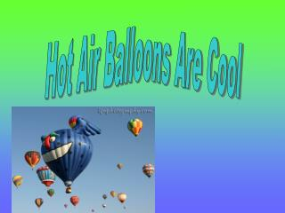 Hot Air Balloons Are Cool