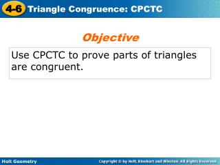 Use CPCTC to prove parts of triangles are congruent.