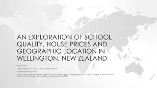 An exploration of School quality, house prices and geographic location in wellington, new Zealand