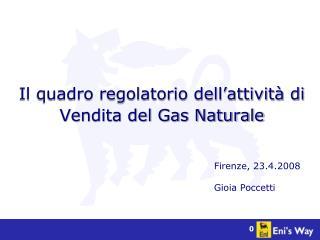 Il quadro regolatorio dell'attività di Vendita del Gas Naturale