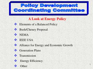 A Look at Energy Policy    Elements of a Balanced Policy    Bush/Cheney Proposal    NEMA