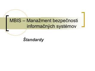 MBIS – Manažment bezpečnosti              informačných systémov