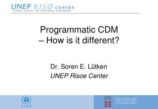 Programmatic CDM    How is it different