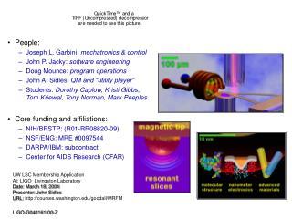 People: Joseph L. Garbini:  mechatronics & control John P. Jacky:  software engineering