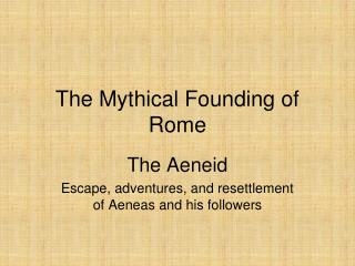 The Mythical Founding of Rome