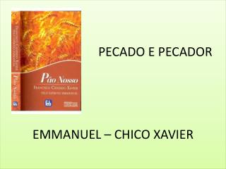 PECADO  E PECADOR EMMANUEL – CHICO XAVIER
