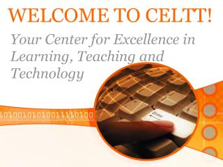WELCOME TO CELTT!