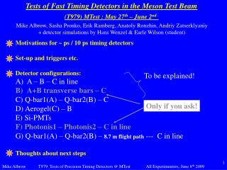 Tests of Fast Timing Detectors in the Meson Test Beam (T979) MTest : May 27 th  – June 2 nd