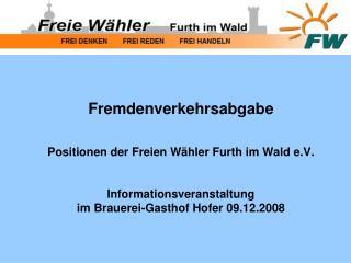 Fremdenverkehrsabgabe Positionen der Freien Wähler Furth im Wald e.V. Informationsveranstaltung