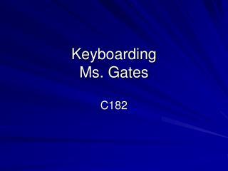 Keyboarding Ms. Gates