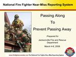 Jacksonville FD Presentation - the National Fire Fighter Near ...