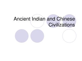 Ancient Indian and Chinese Civilizations