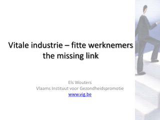Vitale industrie – fitte werknemers the missing link