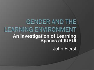 Gender and the Learning Environment