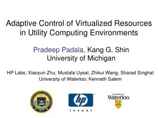 Adaptive Control of Virtualized Resources in Utility Computing Environments