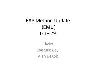 EAP Method Update  (EMU) IETF-79