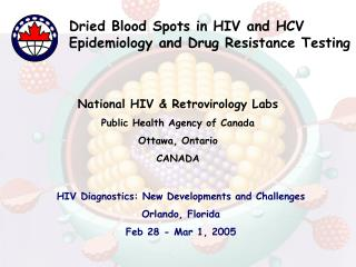 HIV Diagnostics: New Developments and Challenges Orlando, Florida Feb 28 - Mar 1, 2005