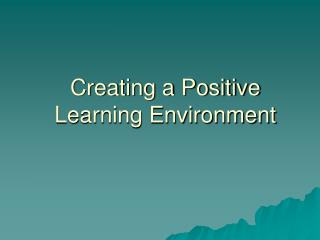 Creating a Positive Learning Environment