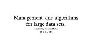 Management  and algorithms for large data sets.