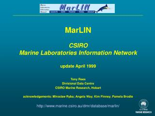 MarLIN CSIRO Marine Laboratories Information Network update April 1999 Tony Rees