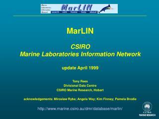 MarLIN CSIRO Marine Laboratories Information Network update April 1999 Tony Rees