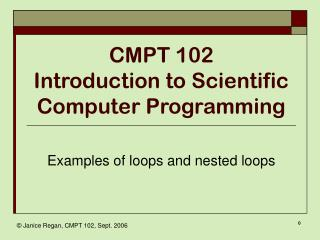 CMPT 102 Introduction to Scientific Computer Programming