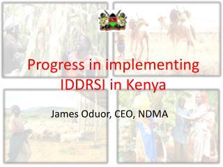 Progress in implementing  IDDRSI  in Kenya